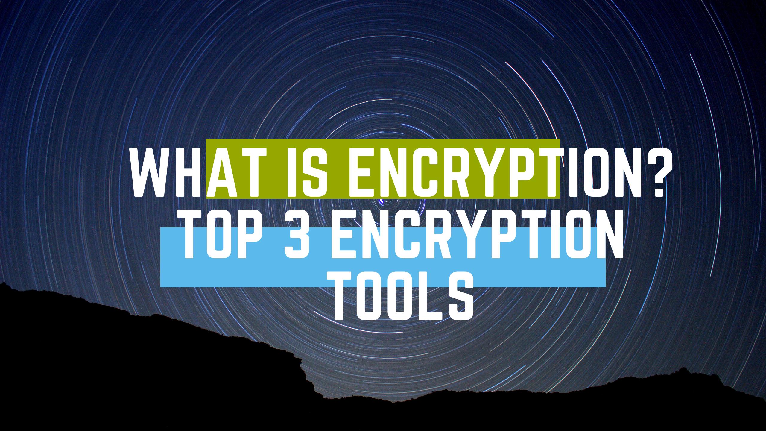 Encryption tools